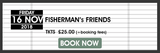 FISHERMANS FRIENDS BOOK NOW